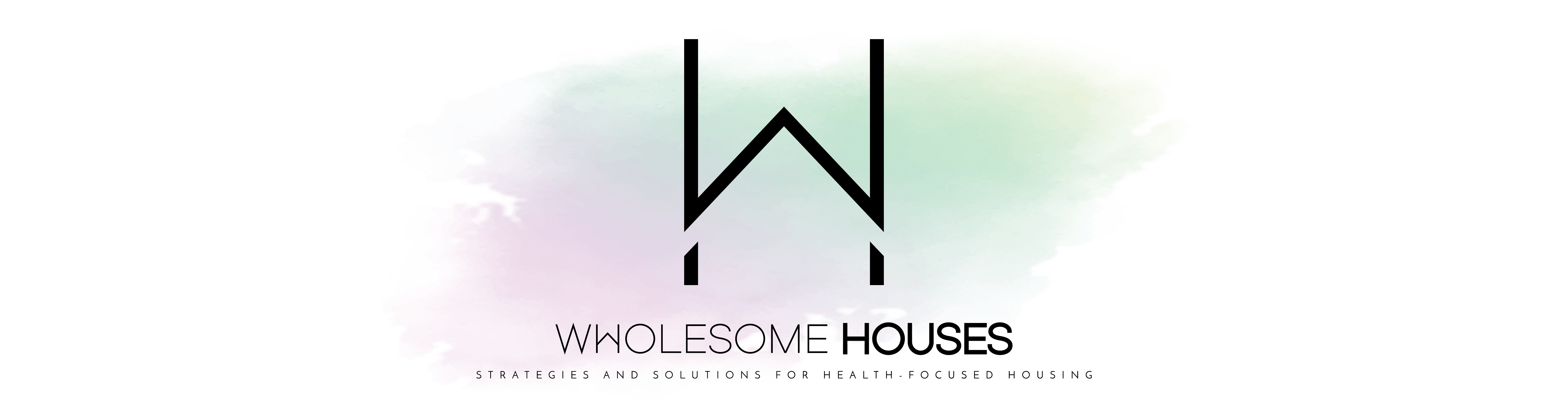 Wholesome Houses - Raising the Standards of Health in the Built Environment