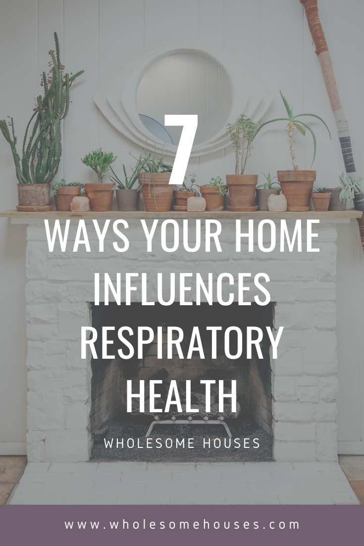 7 Ways Your Home Influences Your Respiratory Health